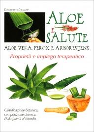 ALOE E SALUTE Aloe vera, ferox e arborescens