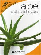 ALOE - LA PIANTA CHE CURA Collana Rimedi Naturali - Nuova edizione di Liane Maria Ledwon
