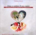 AMA E CALMA IL TUO CUORE Musiche e parole ispirate in cardiologia di Giuliano Guerra, Capitanata