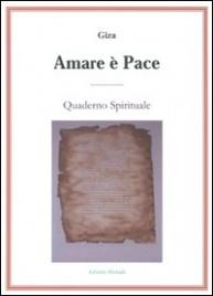 AMARE è PACE Quaderno spirituale di Giza