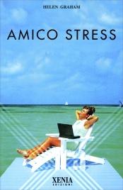 AMICO STRESS di Helen Graham