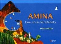 AMINA: UNA STORIA DELL'ALFABETO di Laura Vanelli
