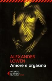 AMORE E ORGASMO di Alexander Lowen