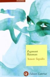 AMORE LIQUIDO Sulla fragilità dei legami affettivi di Zygmunt Bauman