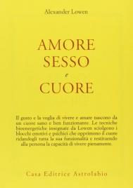 AMORE SESSO E CUORE di Alexander Lowen