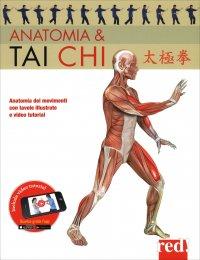 ANATOMIA E TAI CHI Anatomia dei movimenti con tavole illustrate e video tutorial