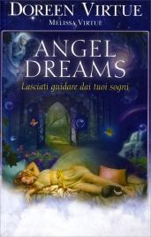 ANGEL DREAMS Lasciati guidare dai tuoi sogni di Doreen Virtue, Melissa Virtue