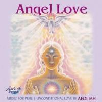 ANGEL LOVE Consigliato specialmente per il rilassamento e la meditazione di Aeoliah