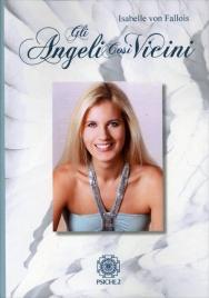 GLI ANGELI COSì VICINI di Isabelle Von Fallois