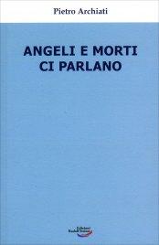 ANGELI E MORTI CI PARLANO di Pietro Archiati