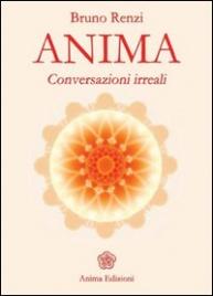 ANIMA - CONVERSAZIONI IRREALI di Bruno Renzi