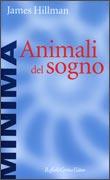ANIMALI DEL SOGNO di James Hillman