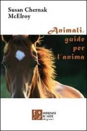 ANIMALI GUIDE PER L'ANIMA di Susan Chernak Mcelroy