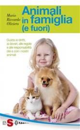ANIMALI IN FAMIGLIA (E FUORI) - EBOOK Guida ai diritti, ai doveri, alle regole e alle responsabilità dei e con i nostri animali di Mario Riccardo Oliviero