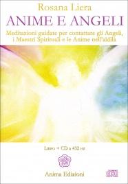 ANIME E ANGELI - CD AUDIO 432 HZ Meditazioni guidate per contattare gli Angeli, i Maestri Spirituali e le Anime nell'aldilà di Rosana Liera