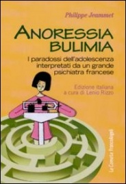 ANORESSIA BULIMIA I paradossi dell'adolescenza interpretati da un grande psichiatra francese di Philippe Jeammet