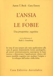 L'ANSIA E LE FOBIE Una prospettiva cognitiva di Aaron T. Beck, Gary Emery