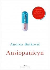 ANSIOPANICYN 30 pillole di salute in 30 giorni contro ansia e panico di Andrea Butkovic