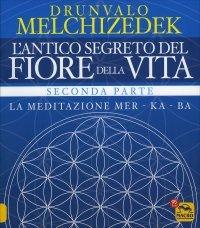 L'ANTICO SEGRETO DEL FIORE DELLA VITA - SECONDA PARTE La meditazione mer-ka-ba di Drunvalo Melchizedek