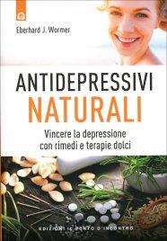 ANTIDEPRESSIVI NATURALI Vincere la depressione con rimedi e terapie dolci di Eberhard J. Wormer