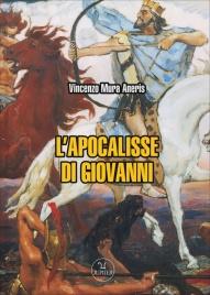L'APOCALISSE DI GIOVANNI di Vincenzo Mura Aneris