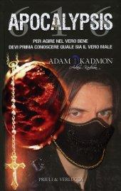 APOCALYPSIS 616 Per agire nel vero bene devi prima conoscere quale sia il vero male di Adam Kadmon