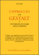 L'APPROCCIO DELLA GESTALT - TESTIMONE OCULARE DELLA TERAPIA di Fritz Perls