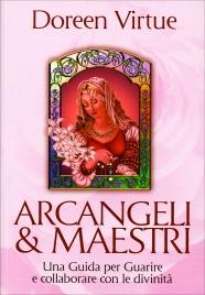 ARCANGELI E MAESTRI Una guida per Guarire e collaborare con le divinità di Doreen Virtue