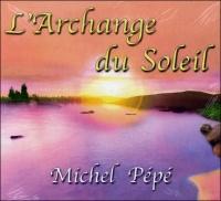 L'ARCHANGE DU SOLEIL di Michel Pépé