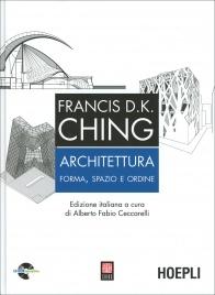 ARCHITETTURA Forma, spazio e ordine di Francis D.K. Ching, Alberto Fabio Ceccarelli