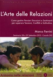 L'ARTE DELLE RELAZIONI - CD MP3 Come gestire pensieri, emozioni e sentimenti per superare tensioni, conflitti e solitudine di Marco Ferrini