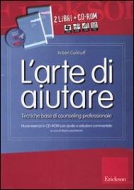 L'ARTE DI AIUTARE - 2 LIBRI CON CD-ROM Tecniche base di counseling professionale di Robert Carkhuff