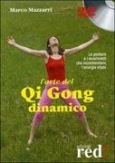 L'ARTE DEL QI GONG DINAMICO - DVD Le posture e i movimenti che incrementano l'energia vitale di Marco Mazzarri