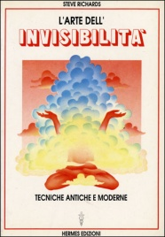 L'ARTE DELL'INVISIBILITà Tecniche Antiche e Moderne di Steve Richards
