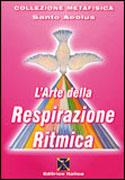 L'ARTE DELLA RESPIRAZIONE RITMICA di Santo Aeolus