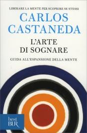 L'ARTE DI SOGNARE Guida all'espansione della mente di Carlos Castaneda
