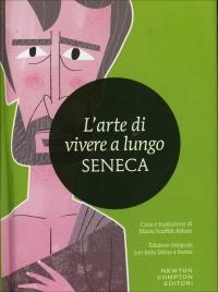 L'ARTE DI VIVERE A LUNGO Testo Latino a fronte di Lucio Anneo Seneca