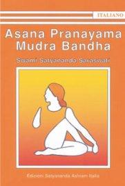 ASANA PRANAYAMA MUDRA BANDHA di Satyananda Saraswati