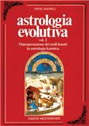 ASTROLOGIA EVOLUTIVA - VOL. 2 L'interpretazione dei nodi lunari in astrologia karmica di Irene Andrieu
