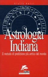 ASTROLOGIA INDIANA Il metodo di predizione più antico del mondo di Giulia Amici