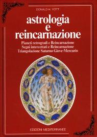 ASTROLOGIA E REINCARNAZIONE Pianeti retrogradi e Reincarnazione - Segni intercettati e Reincarnazione - Triangolazione Saturno-Giove-Mercurio di Donald Yott