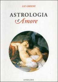 ASTROLOGIA E AMORE di Liz Greene