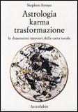 ASTROLOGIA KARMA E TRASFORMAZIONE di Stephen Arroyo