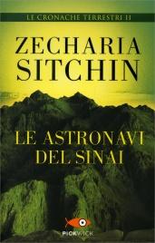 LE ASTRONAVI DEL SINAI Le Cronache Terrestri Vol.2 di Zecharia Sitchin