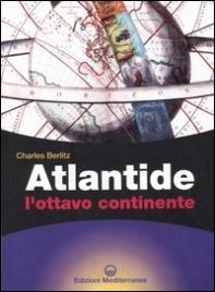 ATLANTIDE L'OTTAVO CONTINENTE di Charles Berlitz