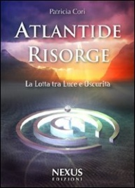 ATLANTIDE RISORGE La lotta di Luce e Oscurità di Patricia Cori
