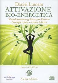 ATTIVAZIONE BIO-ENERGETICA - CD AUDIO 432 HZ Visualizzazione guidata per liberare l'energia vitale e creare felicità di Daniel Lumera