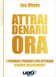 ATTRAI DENARO 7 formule provate per attirare denaro velocemente di Joe Vitale