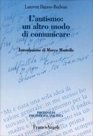 L'AUTISMO: UN ALTRO MODO DI COMUNICARE Introduzione di Marco Mastella di Laurent Danon-Boileau