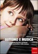 AUTISMO E MUSICA Il modello Floortime nei disturbi della comunicazione e della relazione di Cristina Meini, Giorgio Guiot, Maria Teresa Sindelar